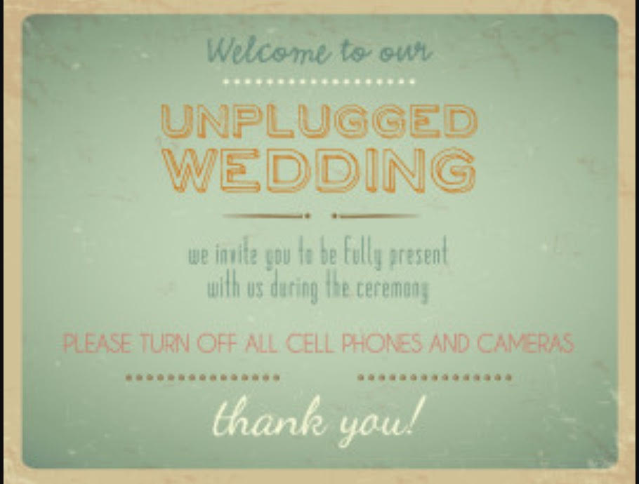 "Example of a popular ""unplugged wedding"" sign from OffBeat Bride"
